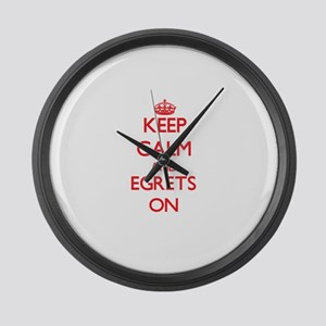 Keep calm and Egrets On Large Wall Clock