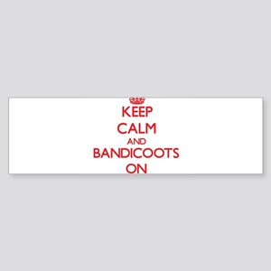 Keep calm and Bandicoots On Bumper Sticker