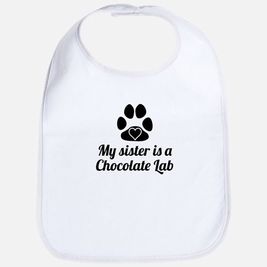 My Sister Is A Chocolate Lab Bib