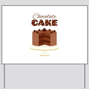 Chocolate Cake Yard Sign