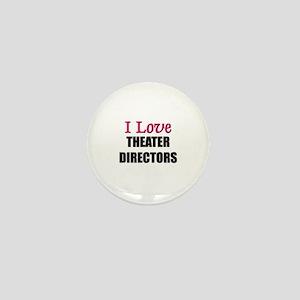 I Love THEATER DIRECTORS Mini Button