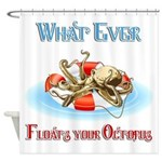What Ever Floats Your Octopus Shower Curtain