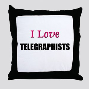 I Love TELEGRAPHISTS Throw Pillow
