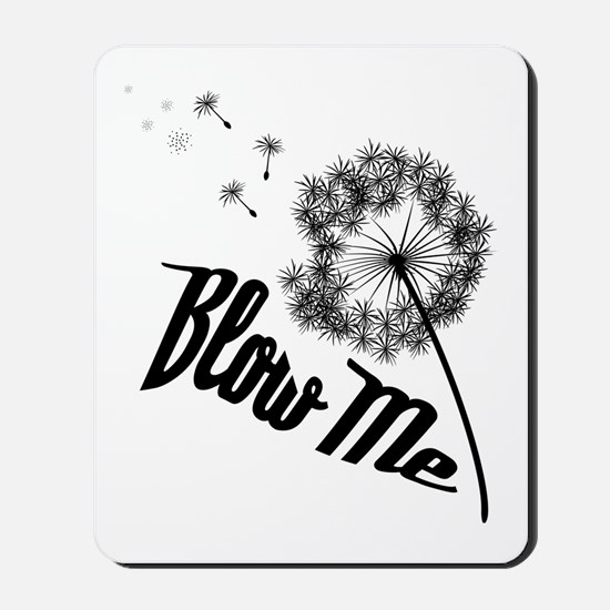 Blow Me Mousepad