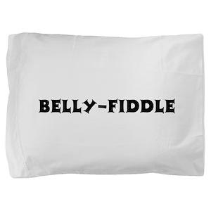 Belly-Fiddle10 Pillow Sham
