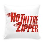 HotintheZipper10 Everyday Pillow