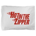 HotintheZipper10 Pillow Sham