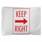 Keep Right 10 Pillow Sham