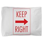 Keep Right 10 Pillow Sham