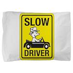 Slow Driver 8 Pillow Sham