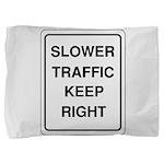 Slower Traffic 10 Pillow Sham