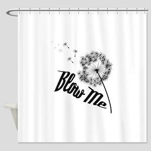 Blow Me Shower Curtain