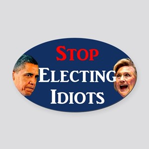 Stop Electing Idiots Oval Car Magnet