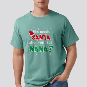 Who Needs Santa When You Have Nana Christm T-Shirt