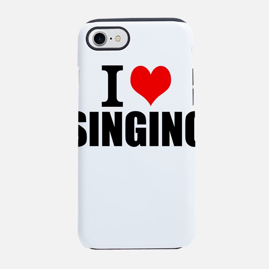 I Love Singing iPhone 8/7 Tough Case