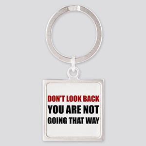 Do Not Look Back Keychains