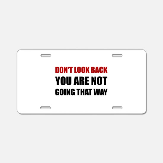 Do Not Look Back Aluminum License Plate