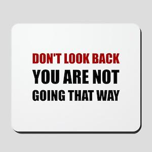 Do Not Look Back Mousepad