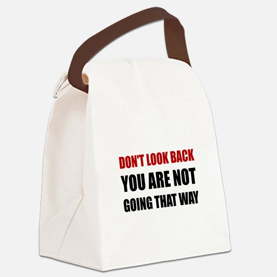 Do Not Look Back Canvas Lunch Bag
