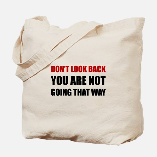 Do Not Look Back Tote Bag