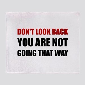 Do Not Look Back Throw Blanket