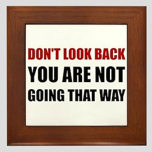 Do Not Look Back Framed Tile
