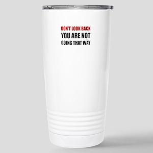 Do Not Look Back Travel Mug