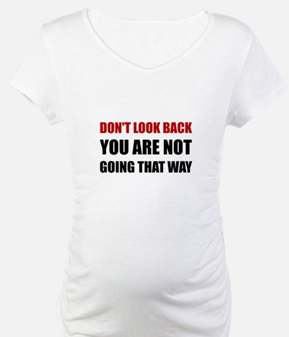 Do Not Look Back Shirt