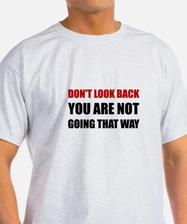 Do Not Look Back T-Shirt