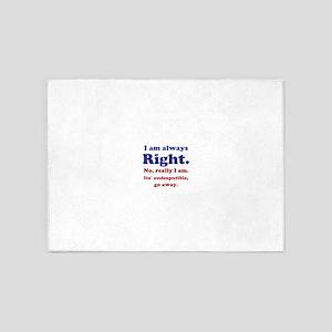 Im Always Right 5'x7'Area Rug