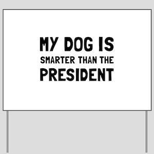 Dog Smarter President Yard Sign