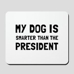 Dog Smarter President Mousepad