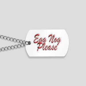 Egg Nog Please Dog Tags