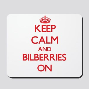 Keep calm and Bilberries ON Mousepad