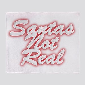 Santas Not Real Throw Blanket