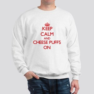 Keep calm and Cheese Puffs ON Sweatshirt