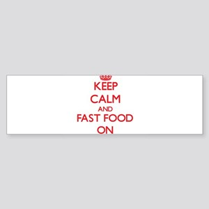 Keep calm and Fast Food ON Bumper Sticker