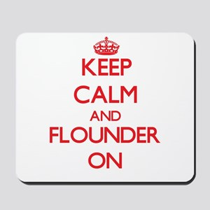 Keep calm and Flounder ON Mousepad