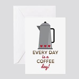 Every day is a coffee day Greeting Cards