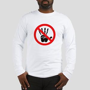 Hands Off! Long Sleeve T-Shirt