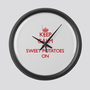 Keep calm and Sweet Potatoes ON Large Wall Clock