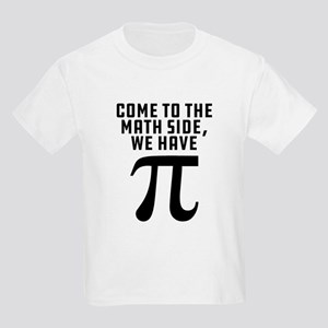 Come To The Math Side We Have P Kids Light T-Shirt