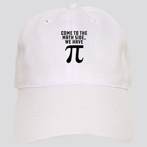 Come To The Math Side We Have Pi Cap