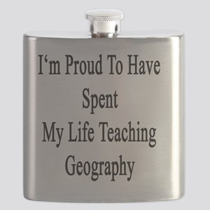 I'm Proud To Have Spent My Life Teaching Geo Flask