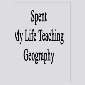 I'm Proud To Have Spent My Life Teaching Geography