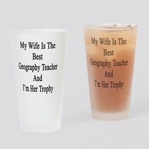 My Wife Is The Best Geography Teach Drinking Glass