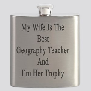 My Wife Is The Best Geography Teacher And I' Flask