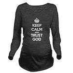 Keep Calm and Trust God Long Sleeve Maternity T-Sh