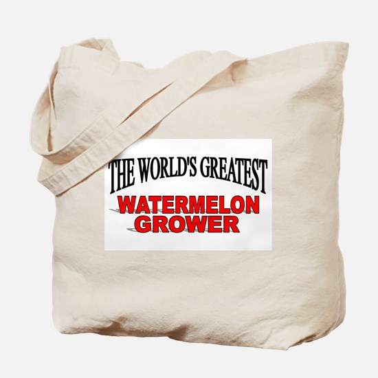 """The World's Greatest Watermelon Grower"" Tote Bag"