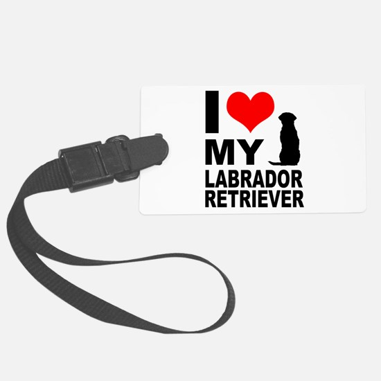 I Love My Labrador Retriever Luggage Tag